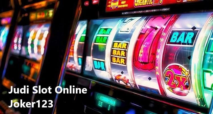 Keuntungan Judi Slot Online Joker123 Terbaru Pakai Uang Asli